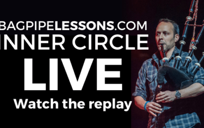 BagpipeLessons.com Inner Circle LIVE — Taking Notes on Your Tunes and Sound of Silence Video