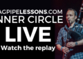BagpipeLessons.com Inner Circle LIVE — How to Achieve Perfectly Steady Blowing Pressure