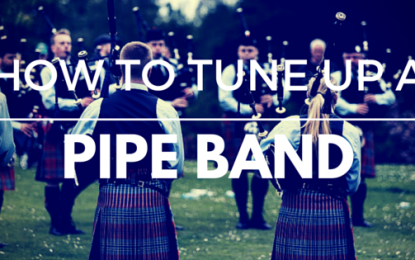 How to tune up a pipe band