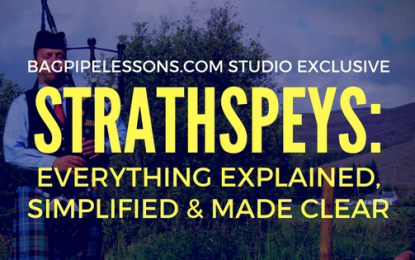 Strathspeys:  Everything Explained, Simplified, and Made Clear (HD Video Masterclass)