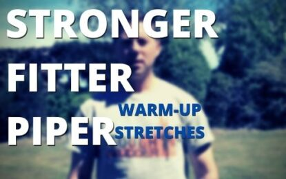 The Stronger, Fitter Piper #14: Warm Up Stretches (HD Video)