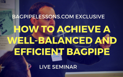 How to Achieve a Well-Balanced and Efficient Bagpipe
