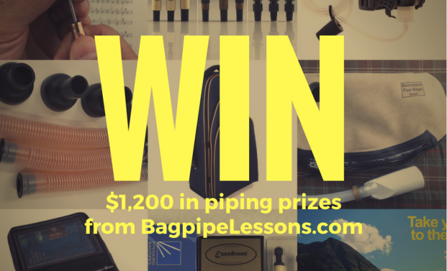 Win $1200+ of Piping Gear in my First-ever BagpipeLessons.com Prize Giveaway