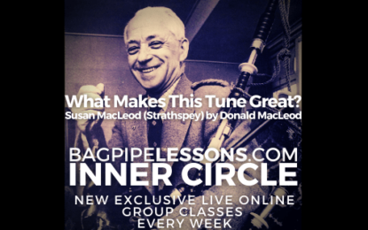 """BagpipeLessons.com Inner Circle LIVE – What Makes this Tune Great? """"Susan McLeod"""" — Strathspey by Donald McLeod"""