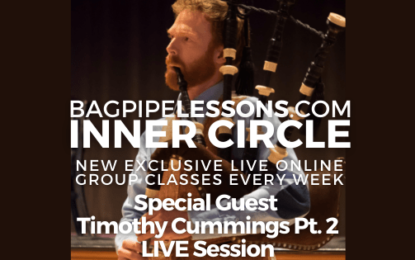 BagpipeLessons.com Inner Circle LIVE – Special Guest Timothy Cummings Pt. 2