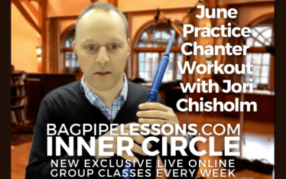 BagpipeLessons.com Inner Circle LIVE – June Practice Chanter Workout Session