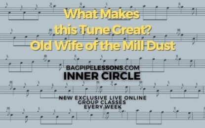 BagpipeLessons.com Inner Circle LIVE — What Makes this Tune Great? Old Wife of the Mill Dust