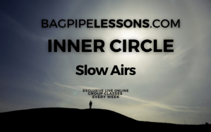 BagpipeLessons.com Inner Circle LIVE — Slow Airs